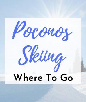 Poconos Skiing – Where To Go